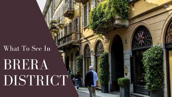 What to see in Brera District milan italy