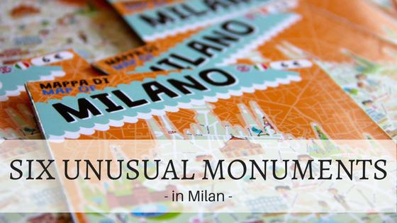 Six Unusual Monuments in Milan