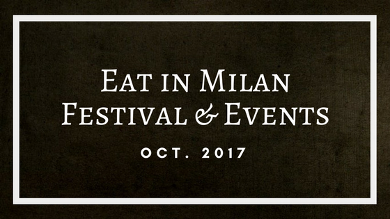 EAT IN MILAN: festival and events in october 2017 street food beer wine cheese chocolate private tour walking tour bike tour