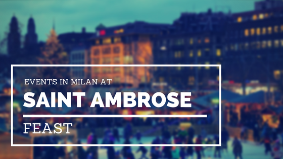 Events in Milan at Saint Ambrose Feast